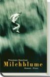 Milchblume: Roman (German Edition) - Thomas Sautner