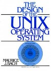The Design of the UNIX Operating System [Prentice-Hall Software Series] - Maurice J. Bach