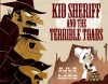Kid Sheriff and the Terrible Toads - Bob Shea, Lane Smith