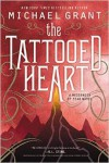 The Tattooed Heart - Michael  Grant