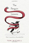 The Penguin Lessons: What I Learned from a Remarkable Bird - Tom Michell