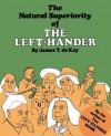 The Natural Superiority of the Left-Hander - James Tertius de Kay