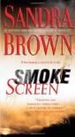 Smoke Screen: A Novel - Sandra Brown