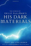 The Science of Philip Pullman's His Dark Materials - Mary Gribbin, John Gribbin