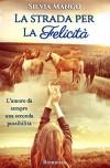 La strada per la felicità - Silvia Mango, Luana Prestinice, Romance Cover Graphics