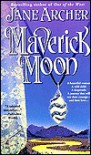 Maverick Moon - Jane Archer