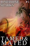 Tamed and Mated (#1) - Josephine Sparks