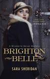 Brighton Belle (A Mirabelle Bevan Mystery) - Sara Sheridan