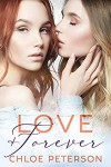 Love and Forever  - Chloe Peterson