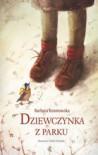 Dziewczynka z parku - Barbara Kosmowska, Emilia Dziubak