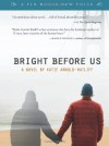 Bright Before Us (A Tin House New Voice) - Katie Arnold-Ratliff