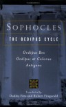 The Oedipus Cycle: Oedipus Rex / Oedipus at Colonus / Antigone - Dudley Fitts, Sophocles, Robert Fitzgerald