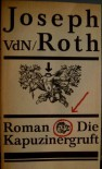 Die Kapuzinergruft: Roman - Joseph Roth