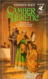 Camber the Heretic (The Legends of  Camber of Culdi, Vol. 3) - Katherine Kurtz