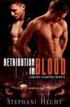 Retribution in Blood - Stephani Hecht
