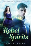 Rebel Spirits - Lois Ruby