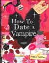 How to Date a Vampire - Sophie Collins