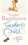 Tuesday`s Child - Louise Bagshawe