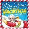 Mrs. Claus Takes A Vacation - Linas Alsenas
