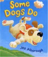 Some Dogs Do - Jez Alborough