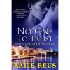 No One to Trust (Red Stone Security, #1) - Katie Reus