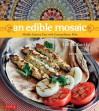 An Edible Mosaic: Middle Eastern Fare with Extraordinary Flair - Faith Gorsky