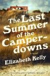 The Last Summer of the Camperdowns: A Novel - Elizabeth Kelly