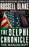 The Delphi Chronicle, Book 1 - The Manuscript - Russell Blake