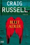 Blutadler: Thriller - Craig Russell