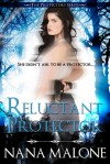 Reluctant Protector (Protectors, #1) - Nana Malone
