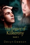 The Legacy of Kilkenny (The Legacy, #1) - Devyn Dawson