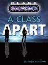 A Class Apart (Class Heroes, #1) - Stephen Henning