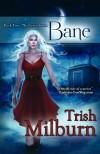 Bane - Trish Milburn