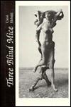 Three Blind Mice: Two Short Novels - Carol Hebald