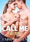 Call me Bitch - 4 (Versione Italiana) - Emma Green