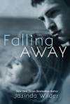Falling Away - Jasinda Wilder