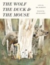 The Wolf, the Duck, and the Mouse - Mac Barnett, Jon Klassen