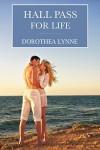 Hall Pass for Life - Dorothea Lynne