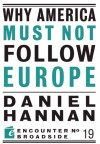 Why America Must Not Follow Europe - Daniel Hannan