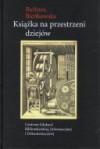 Książka na przestrzeni dziejów - Barbara Bieńkowska,  Elżbieta Maruszak