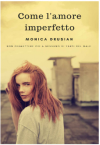 Come l'amore imperfetto: Non permettere più a nessuno di farti del male - Monica Drusian