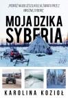 Moja dzika Syberia - Karolina Kozioł