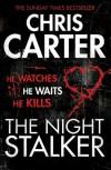 The Night Stalker (Robert Hunter Series #3) - Chris Carter