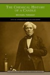 The Chemical History of a Candle - Michael Faraday