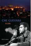 Che Guevara: A Life - Nick Caistor