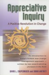 Appreciative Inquiry: A Positive Revolution in Change - Diana D. Whitney, David L. Cooperrider