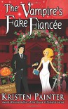 The Vampire's Fake Fiancee (Nocturne Falls) (Volume 5) - Kristen Painter