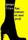 Pani komisarz nie znosi poezji - Georges Flipo