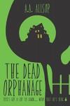The Dead Orphanage - Jake Allsop