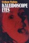 Kaleidoscope Eyes - Graham   Watkins